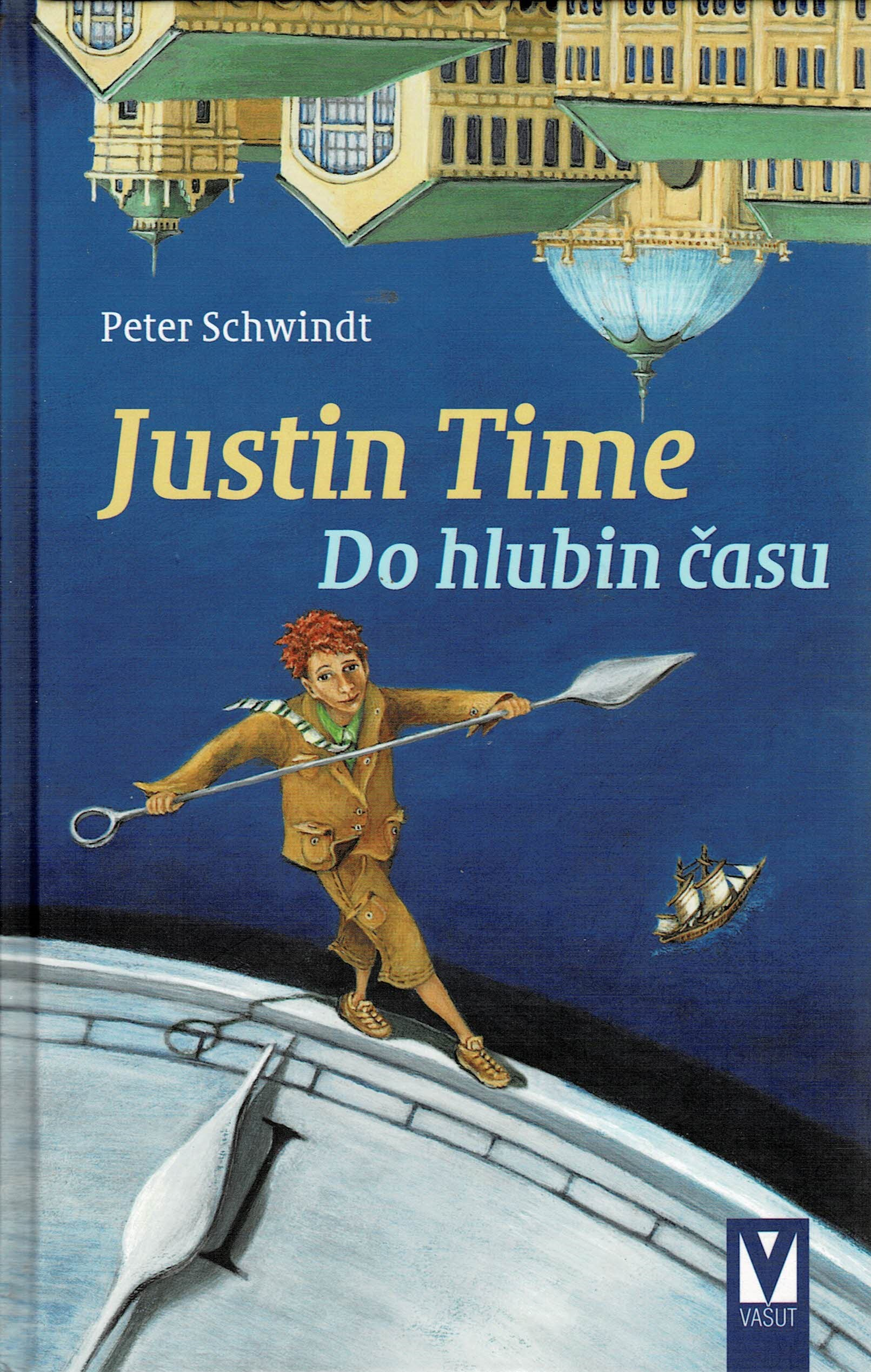 Schwindt, Peter: Justin Time - Do hlubin času
