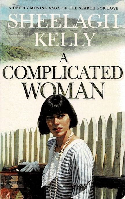 Kelly, Sheelagh: A Complicated Woman