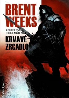 Weeks, Brent: Krvavé zrcadlo