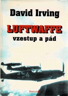 Irving, David: Luftwaffe - Vzestup a pád